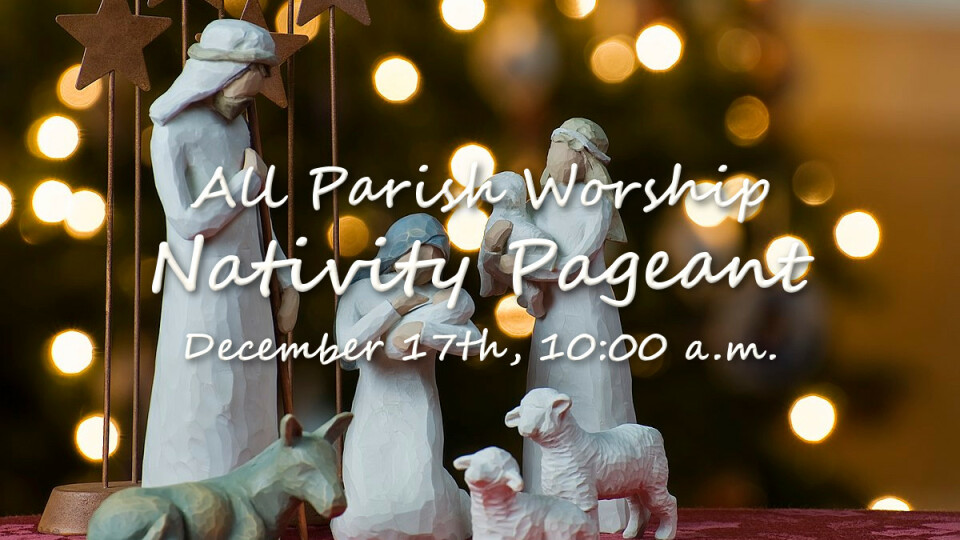 All Parish Worship Service with Nativity Pageant