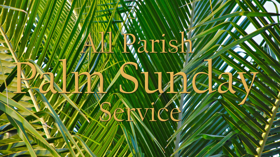 All Parish Palm Sunday Service